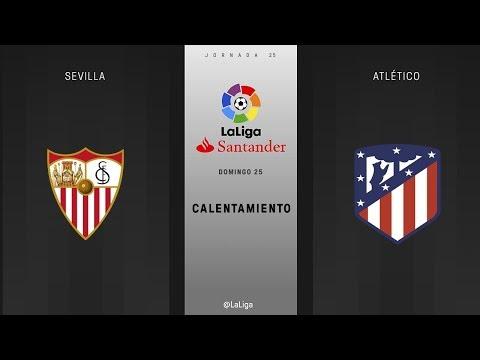 Calentamiento Sevilla vs Atlético