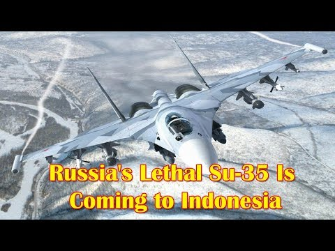 Russia's Lethal Su-35 Is Coming to Indonesia
