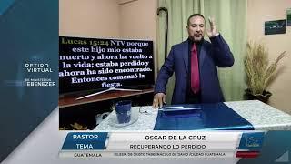 Recuperando lo perdido - Pastor Oscar De La Cruz