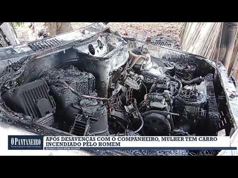 Após desavenças com o companheiro, mulher tem carro incendiado pelo homem