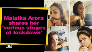 Malaika Arora shares her 'various stages of lockdown' - BOLLYWOODCOUNTRY