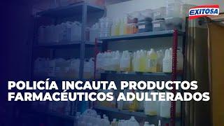 Centro de Lima: Policía incauta alcohol y productos farmacéuticos adulterados