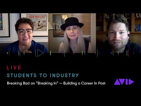 "LIVE WEBINAR | Students to Industry: Breaking Bad on ""Breaking In"" — Building a career in post"