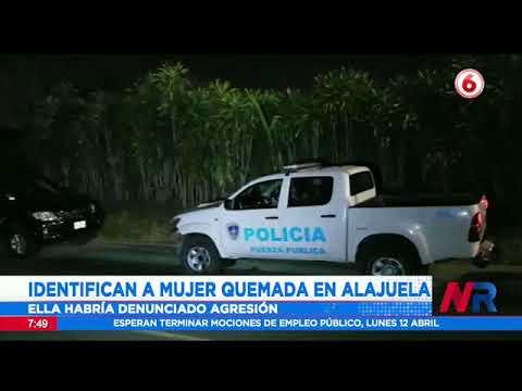 Identifican a mujer quemada en Alajuela