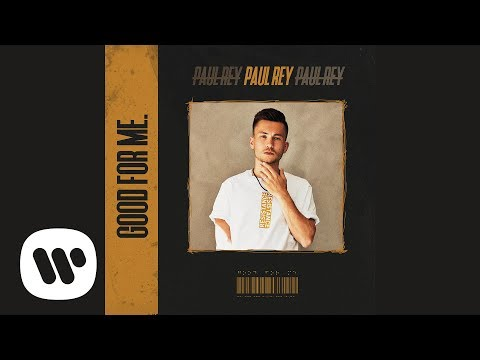 Paul Rey - GOOD FOR ME. (Official Audio)