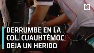 Derrumbe deja a una persona herida en colonia Cuauhtémoc en CDMX - Las Noticias