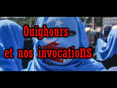 Chine : Ouïghours et nos invocations