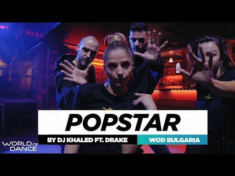 DJ Khaled ft. Drake – POPSTAR   Dennis Iliev Choreography #WODBG20