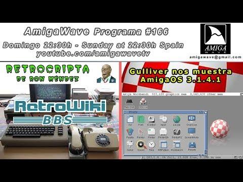 AmigaWave #166 - Nace RetroWiki BBS, Gulliver nos muestra AmigaOS 3.1.4.1.