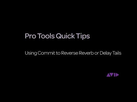 Pro Tools Quick Tips - Using Commit to Reverse Reverb or Delay Tails