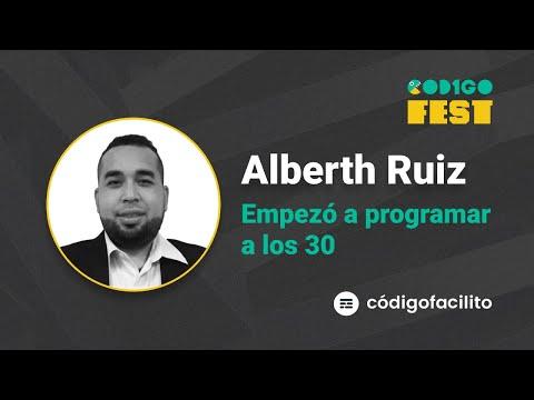 Formación autodidacta en programación a los 30 años - Alberth Ruiz | #CODIGOFEST