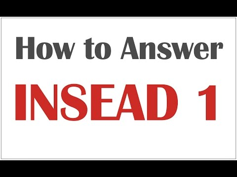 Answering INSEAD's MBA Application Essay Question #1