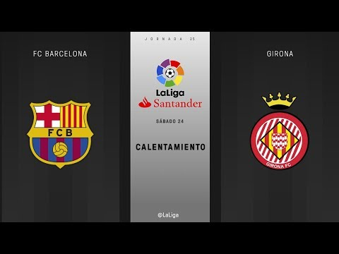Calentamiento FC Barcelona vs Girona