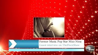 BREAKING NEWS! Pop Music Super Star Mizz Nina Accepts Islam & Hijab – The Deen Show