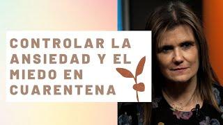 Pilar Sordo - Controlar la ansiedad y el miedo en cuarentena