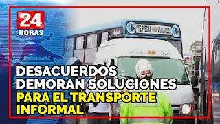 ATU y Protransporte: desacuerdos demoran soluciones respecto al transporte informal