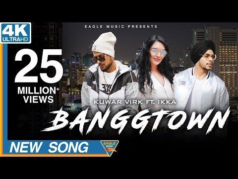 BANGGTOWN-Kuwar Virk HD Video Song With Lyrics | Mp3 Download