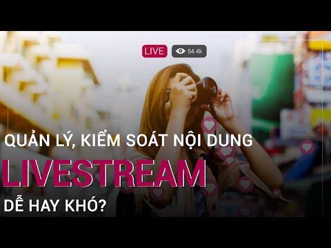 Livestream: Qung bá trong tm tay, qun lý ngoài tm vi   VTC Now