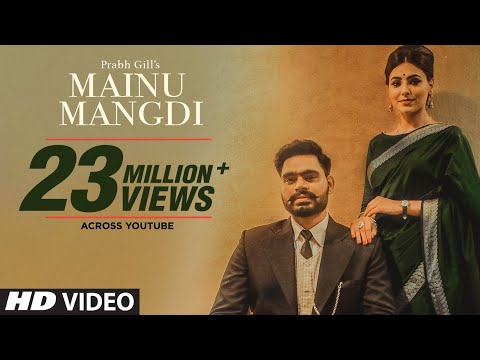 Mainu Mangdi-Prabh Gill Full Video Song With Lyrics | Mp3 Download