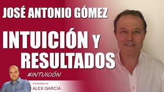 INTUICIÓN PARA SABER, ACERTAR Y SENTIRNOS EN CONDICIONES A TODOS LOS NIVELES, con José Antonio Gómez