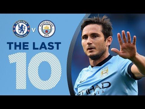 LAST 10 GOALS v CHELSEA | Lampard, Aguero, Silva + more!