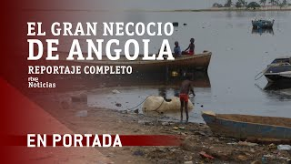 EL GRAN NEGOCIO DE ANGOLA | En Portada | RTVE Noticias