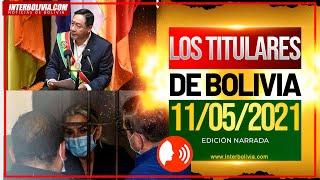 ???? LOS TITULARES DE BOLIVIA 11 DE MAYO 2021 [ NOTICIAS DE BOLIVIA ] EDICIÓN NARRADA ????