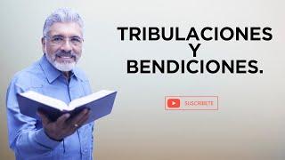 PREDICA CATÓLICA 106 - TRIBULACIONES Y BENDICIONES - SALVADOR GÓMEZ