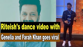 Riteish Deshmukh's dance video with Genelia D'souza and Farah Khan goes viral - BOLLYWOODCOUNTRY