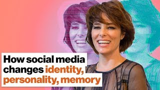 How social media changes identity, personality, memory | Parker Posey