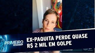 Ex-paquita Andréa Veiga cai em golpe e perde quase R$ 2 mil | Primeiro Impacto (09/07/20)