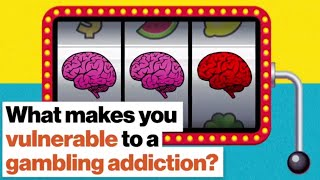 What makes you vulnerable to a gambling addiction? | Maia Szalavitz