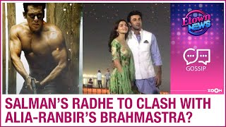 Salman Khan's Radhe to CLASH with Ranbir Kapoor & Alia Bhatt's Brahmastra at the box-office? - ZOOMDEKHO
