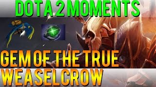 Dota 2 Moments - Gem of the True Weaselcrow