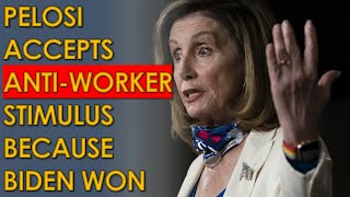 Nancy Pelosi SCREWS workers with new Stimulus Deal Because Joe Biden will be President