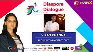 Diaspora Dialogue With Vikas Khanna | VaKu DBN Episode 6 | NewsX - NEWSXLIVE