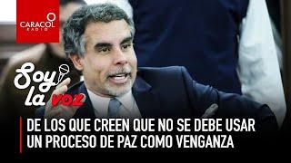 #SoyLaVoz de los que creen que no se debe usar un proceso de paz como venganza | Caracol Radio