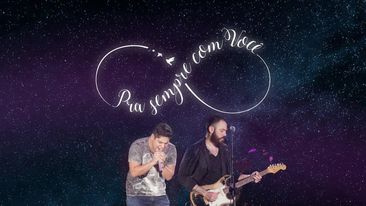 Pra Sempre Com Você - Jorge e Mateus