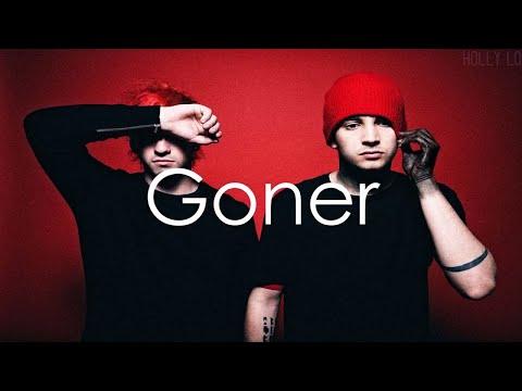 Goner - Twenty One Pilots (Lyrics)