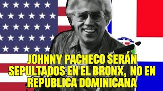 SEPELIO: Restos de Johnny Pacheco serán sepultados en Nueva Jersey