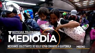 EE. UU. mandará mexicanos que soliciten asilo en su territorio a Guatemala   Noticias Telemundo