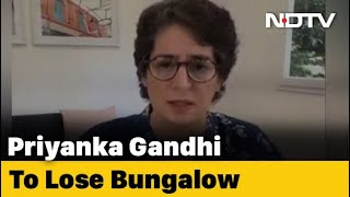 Priyanka Gandhi Vadra Asked To Vacate Government Bungalow By August 1 - NDTV