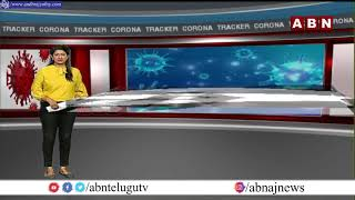 Corona Tracker | India Wide Corona Virus Updates | AP Telangana Corona Updates | ABN Telugu - ABNTELUGUTV