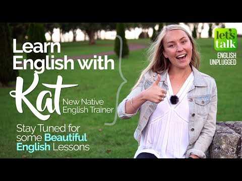 Learn English with Kat – Native English Trainer - Bringing you Beautiful English Lessons