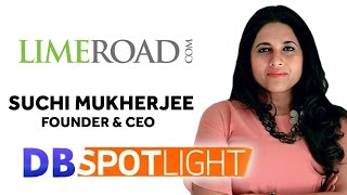 Suchi Mukherjee - Founder & CEO at Limeroad.com | Exclusive Interview
