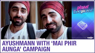Ayushmann Khurrana encourages people to share their destinations as part of Mai Phir Aunga campaign - ZOOMDEKHO