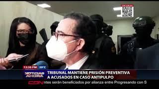Tribunal mantiene en prisión preventiva a acusados en caso Antipulpo