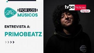 Entrevista PrimoBeatz en 'Por Los Músicos???????? ' de TVPerú Noticias Digital