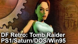 DF Retro: Tomb Raider Analysed on PS1/Saturn/DOS/Win95