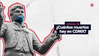 ¿Cuántas muertes por COVID-19 hay en la Ciudad de México